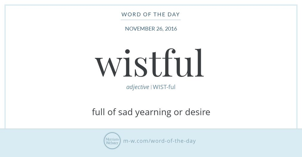 """Wistful"": a word of the day infographic via Merriam-Webster."