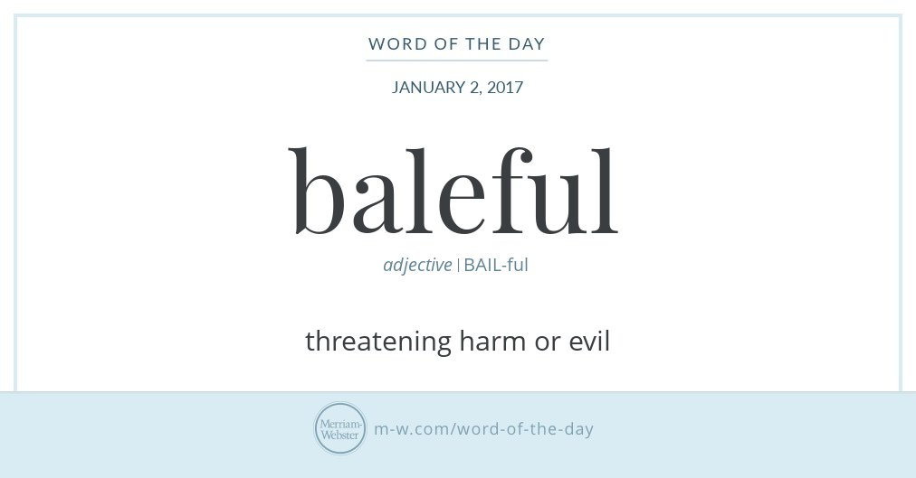 "A Merriam-Webster infographic, with a definition for the word ""baleful"""