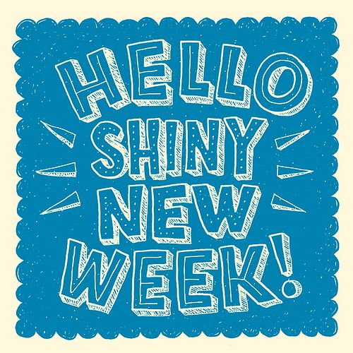 Graphic: HELLO SHINY NEW WEEK