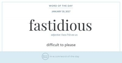 "Infographic: a definition of ""fastidious"" by Merriam-Webster"