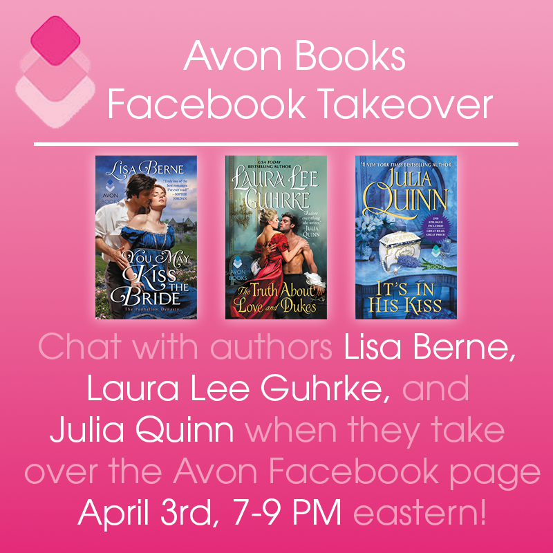 Graphic: Three Avon authors of historical romance - Julia Quinn, Laura Lee Guhkre and Lisa Berne - join together for a Facebook takeover on April 3, 2017.