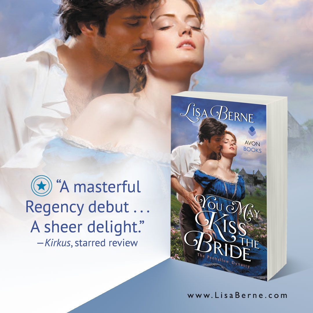 "Graphic: ""A masterful Regency debut . . . A sheer delight."" -Kirkus Reviews (starred) for You May Kiss the Bride by Lisa Berne (Avon Books)"