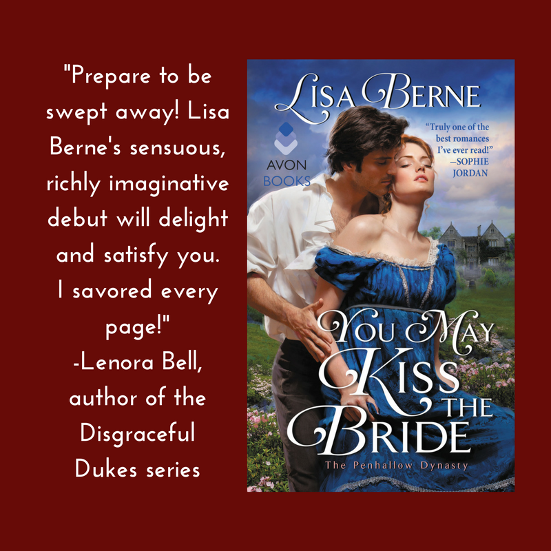 "Graphic: Lenora Bell on You May Kiss the Bride (Avon Books, April 2017): ""Prepare to be swept away! Lisa Berne's sensuous, richly imaginative debut will delight and satisfy you. I savored every page!"""