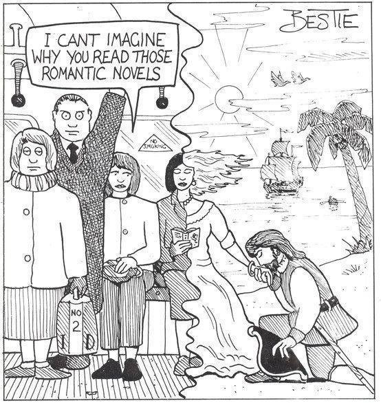 "Cartoon: ""I can't imagine why you read those romantic novels."""