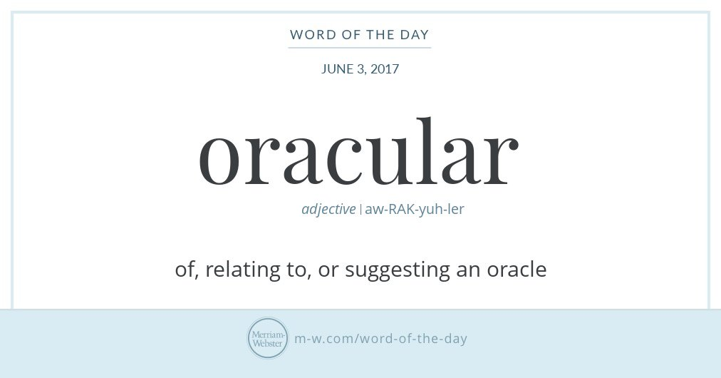 "Graphic: ""oracular"" and its definition, via Merriam-Webster"