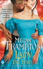 cover of LADY BE BAD by Megan Frampton (Avon/HarperCollins)