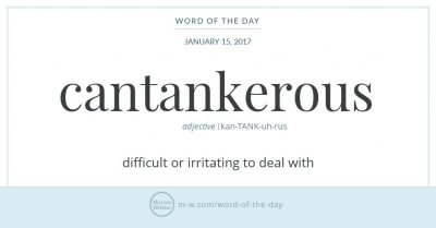 "Infographic: ""cantankerous,"" via Merriam-Webster"