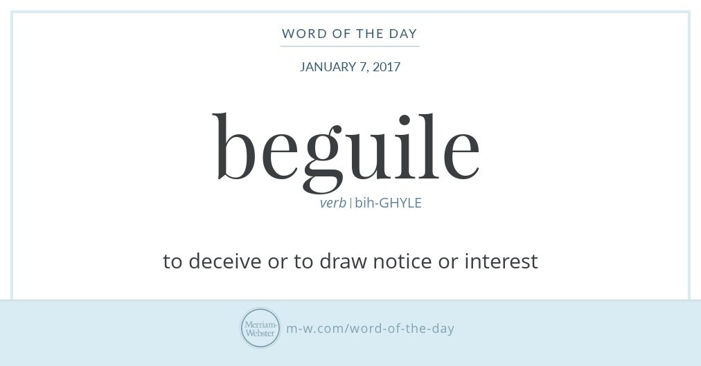 """Infographic: """"Beguile"""" and its definition, via Merriam-Webster."""