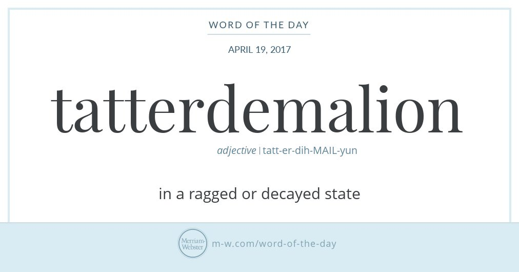 "Graphic: ""tatterdemalion"" and its definition, via Merriam-Webster"