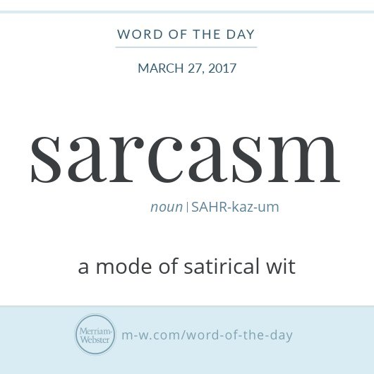 "Graphic: ""sarcasm"" and its definition, via Merriam-Webster"