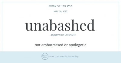 "Graphic: ""unabashed"" and its definition, via Merriam-Webster"