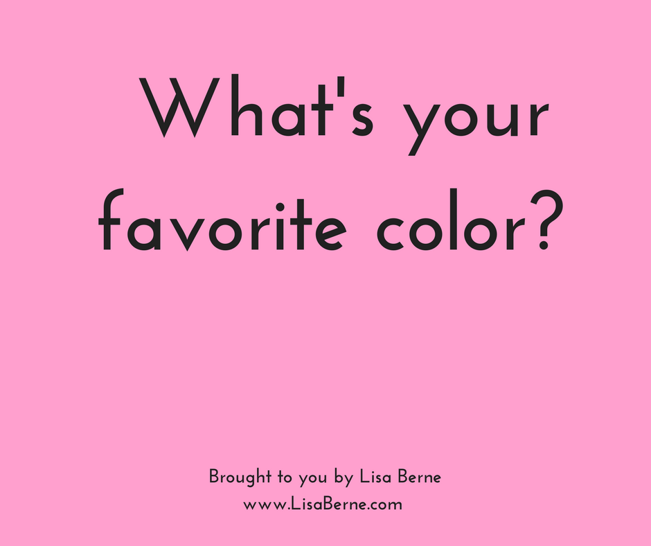 "Graphic: ""What's your favorite color?"" Via Lisa Berne, www.LisaBerne.com"