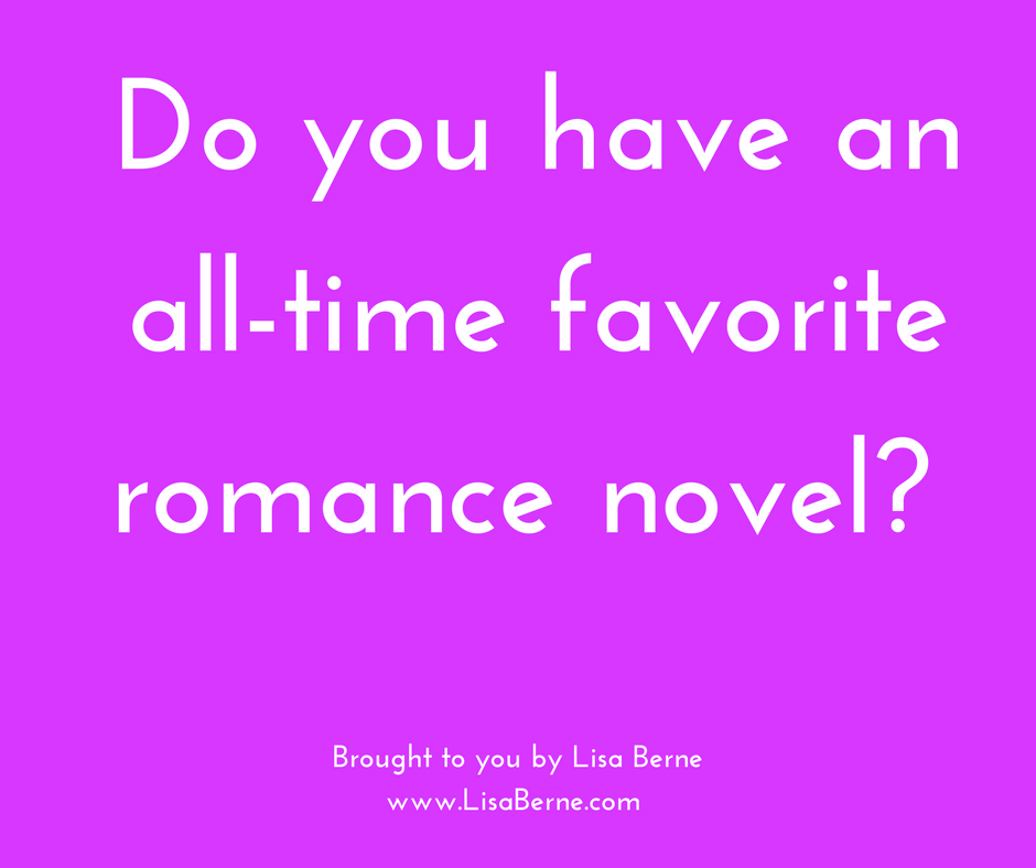 Graphic: Do you have an all-time favorite romance novel? Via Lisa Berne, www.LisaBerne.com