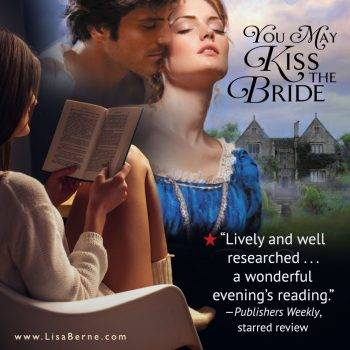 """Graphic: """"Lively and well-researched . . . a wonderful evening's reading."""" -Publishers Weekly, starred review, for You May Kiss the Bride by Lisa Berne (Avon Books)"""