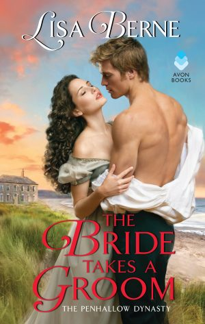 The cover for The Bride Takes a Groom, Book 3 of the Penhallow Dynasty series by Lisa Berne (Avon Books)