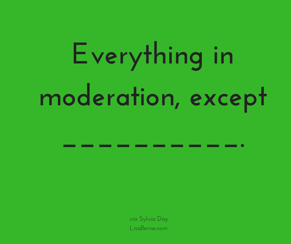 """Graphic: """"Everything in moderation"""""""