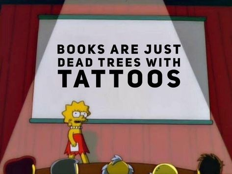 "Graphic: ""Books are just dead trees with tattoos,"" shared via LisaBerne.com"