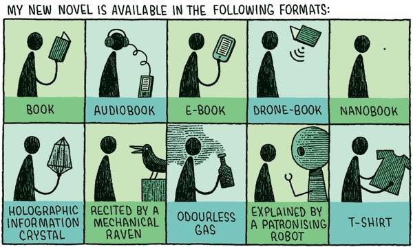 """Comic by Tom Gauld: """"My new novel is available in the following formats"""""""