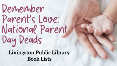 Graphic: Livingston Public Library - National Parent Day Reads